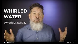 World Water Day Poem: Whirled Water