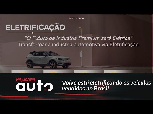 Volvo está eletrificando os veículos vendidos no Brasil