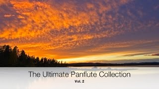 The Ultimate Panflute Collection Vol. 2