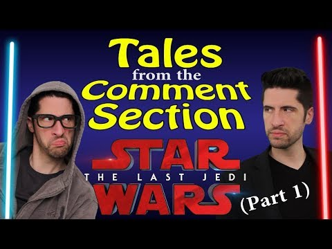 Tales From The Comment Section - Star Wars: The Last Jedi (part 1)