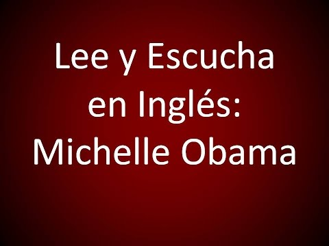 Inglés Americano - Michelle Obama