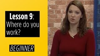Beginner Levels - Lesson 9: Where do you work?