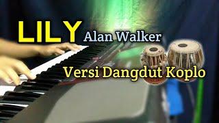[1.16 MB] Lily - Alan Walker cover Dangdut Koplo