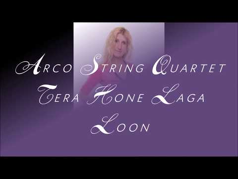 Arco String Quartet - Tera Hone Laga Loon