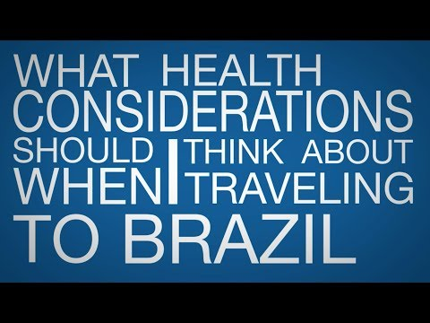 What Health Considerations Should I Think About When Traveling to Brazil?