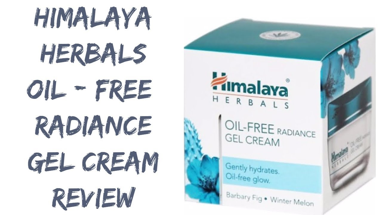 Himalaya Oil Free Radiance Gel Cream Review Best Face Moisturiser For Oily Skin Youtube