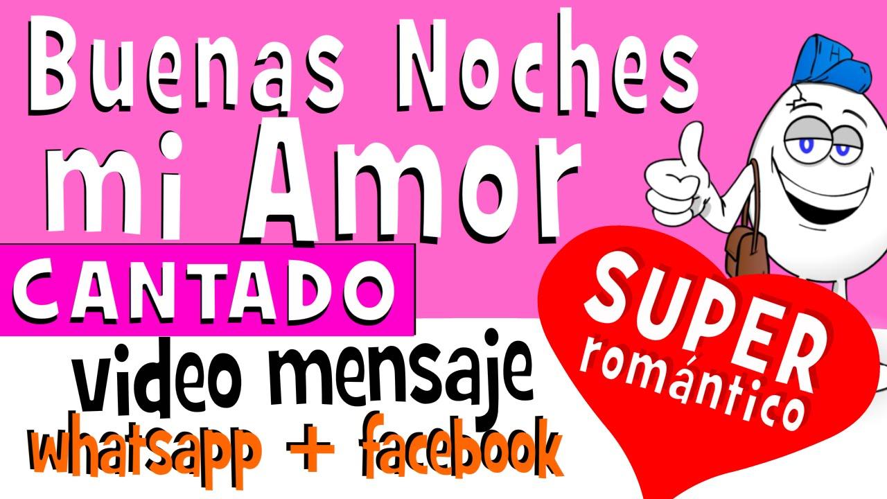 Buenas Noches Mi Amor Cantado Videos Para Compartir En Whatsapp