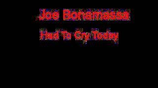 Joe Bonamassa Had To Cry Today + Lyrics
