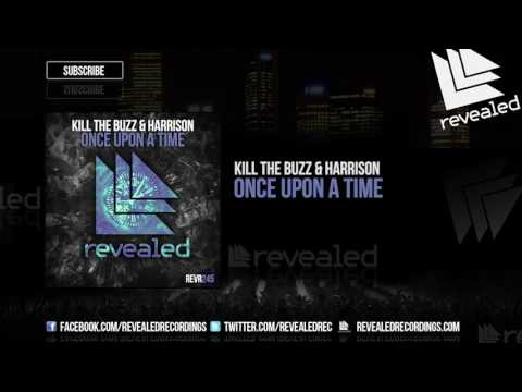 Kill The Buzz & Harrison - Once Upon A Time [OUT NOW!]