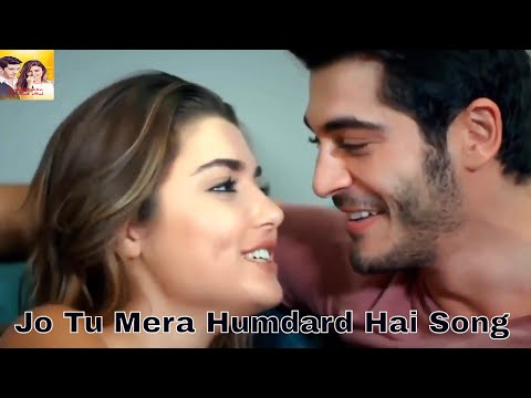 Murat & Hayat Song || Jo Tu Mera Humdard Hai || Romantic New Song Video Most Popular Heart Touching