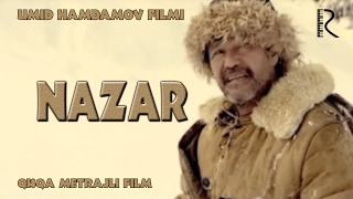 Nazar (qisqa metrajli film) | Назар (киска метражли фильм)
