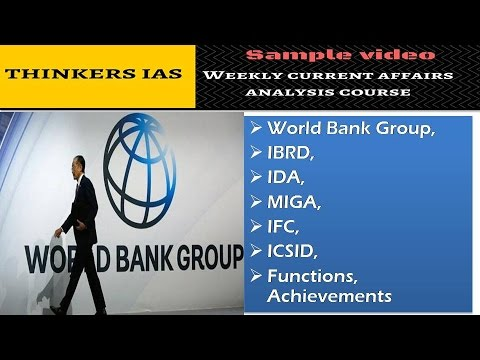 Thinkers IAS : World Bank Group, IBRD, IDA, MIGA, IFC, ICSID, Functions, Achievements