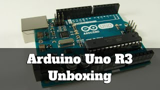 Arduino Uno R3 Unboxing
