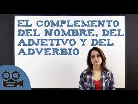 El complemento del nombre, del adjetivo y del adverbio from YouTube · Duration:  7 minutes 1 seconds