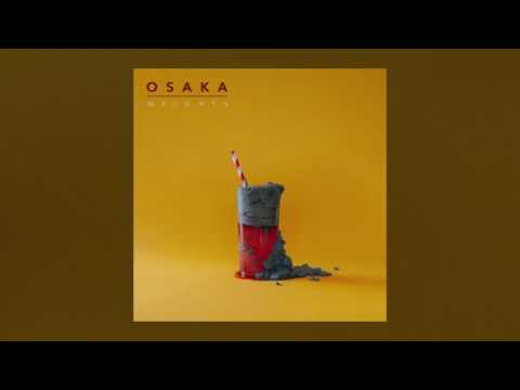 Osaka - Weights (OFFICIAL AUDIO)