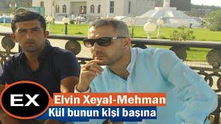 Elvin Xeyal ft Ulviye Hacizade ft Mehman Kul Bunun Kisi Basina 2016