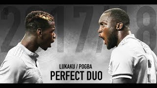 Romelu Lukaku & Paul Pogba 2017/18   2017/2018 - Perfect Duo   Skills & Goals ᴴᴰ