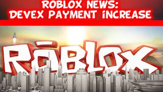 Roblox News: DevEx Payment increase