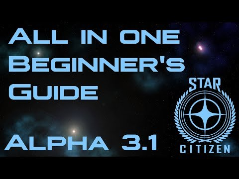 Star Citizen all in one beginner's guide - Alpha 3.1