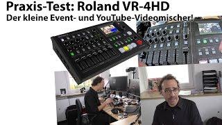 Praxis-Test: Roland VR-4HD - der YouTube-, Streaming- und Event-Videomischer
