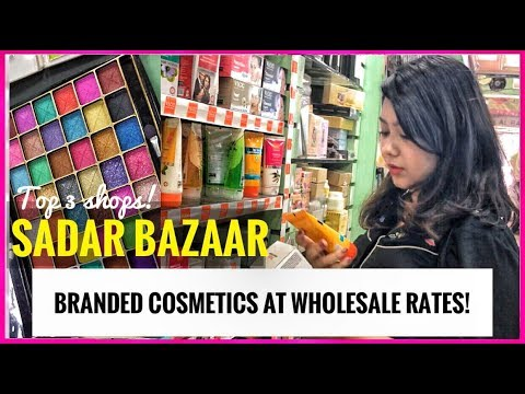 BRANDED COSMETICS AT WHOLESALE PRICE | SADAR BAZAAR, Delhi Shopping | ThatQuirkyMiss
