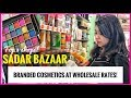 WHOLESALE COSMETICS IN SADAR BAZAR😍| Best Shops | Delhi Shopping | ThatQuirkyMiss