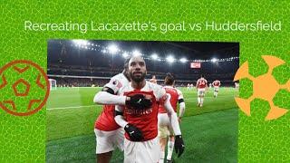 Recreating Lacazette's goal vs Huddersfield
