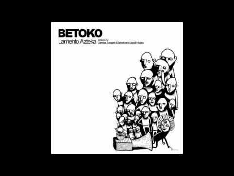 Betoko - Lamento Azteka (Garnica Remix)