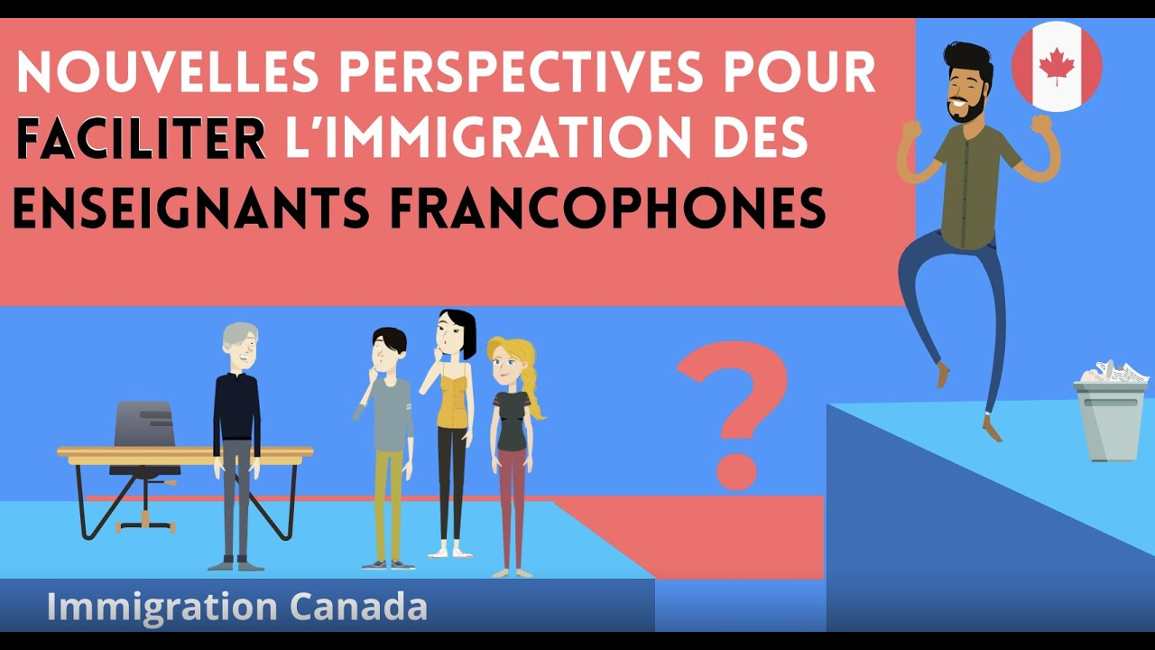 Nouvelles perspectives pour faciliter l'immigration des enseignants francophones -Immigration Canada