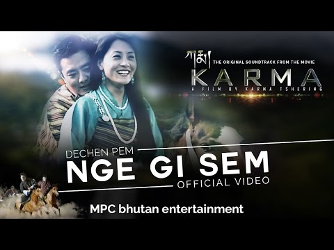 NGE GI SEM by Dechen Pem | Full Video Song | KARMA | Bhutanese Song | English Subtitle