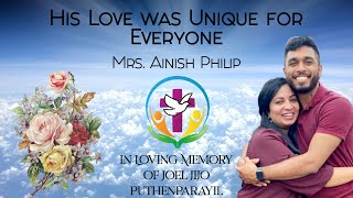 His Love was Unique for Everyone   Mrs. Ainish Philip   In Loving Memory of Joel Jijo Puthenparayil