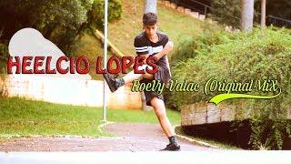 Baixar HEELCIO LOPES - RoeVy-Valac (Original Mix) FREE STEP 2017
