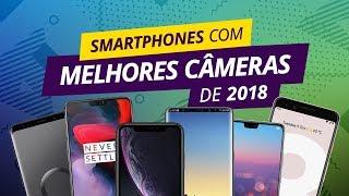 Smartphones com as melhores câmeras de 2018