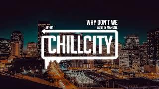 Austin Mahone - Why Don't We