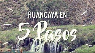 BUEN VIAJE a Huancaya - 5 pasos para disfrutar un fin de semana en este paraíso