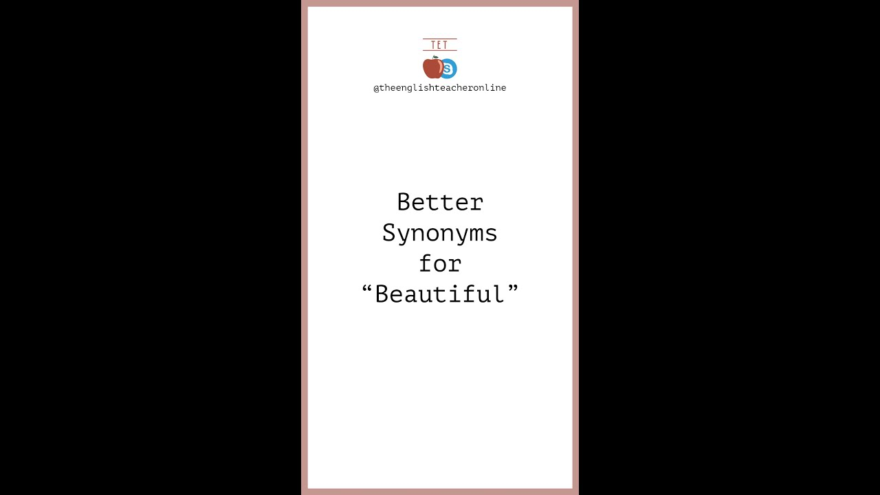 "Better Synonyms for ""Beautiful"""