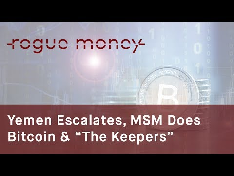 "Rogue Mornings - Yemen Escalates, MSM Does Bitcoin & ""The Keepers"" (05/25/2017)"