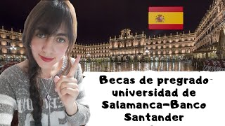 Becas de pregrado universidad de Salamanca-Banco Santander para estudiantes latinoamericanos