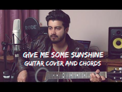 Give Me Some Sunshine   Guitar cover with Chords featuring Ravi Zharotia   Chordsguru