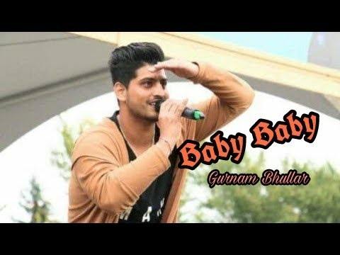 Gurnam Bhullar Baby Baby New Song 2019 Youtube
