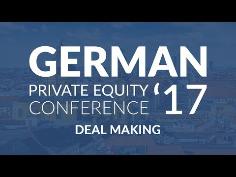 German Private Equity Conference 2017 - Deal Making - by Private Equity Insights
