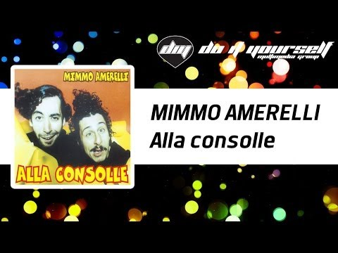 MIMMO AMERELLI - Alla consolle [Official]