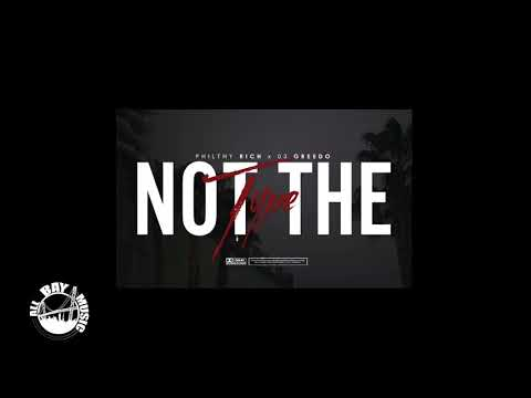 Philthy Rich - Not The Type ft 03 Greedo (Audio MP3)