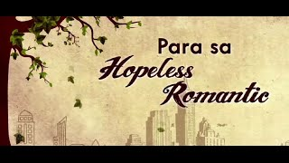 Para Sa Hopeless Romantic, Now Showing!