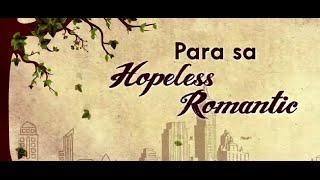 Para Sa Hopeless Romantic, Now Showing!