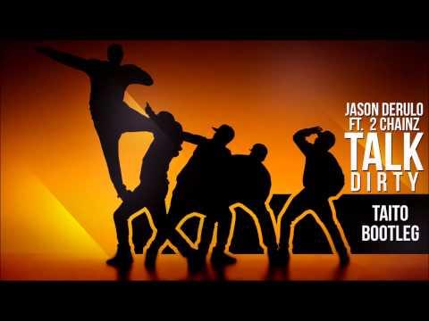Jason Derulo ft. 2 Chainz - Talk Dirty (TAITO Bootleg) Mp3