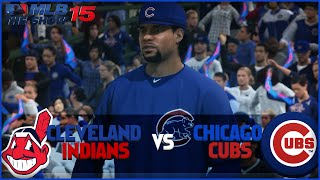 MLB 15 The Show Chicago Cubs Franchise- World Series Game 5 vs Cleveland Indians