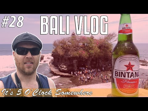 BALI VLOG - 5 O'Clock Somewhere Ep28