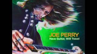 We have a long way to go - Joe Perry Project
