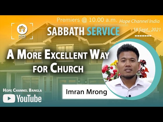 Bangla Sabbath Service | A More Excellent Way for Church  | Imran Mrong | 18 Sept., 2021